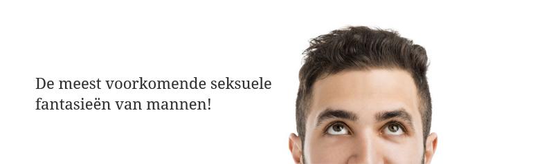 De meest voorkomende seksuele fantasieën van mannen!